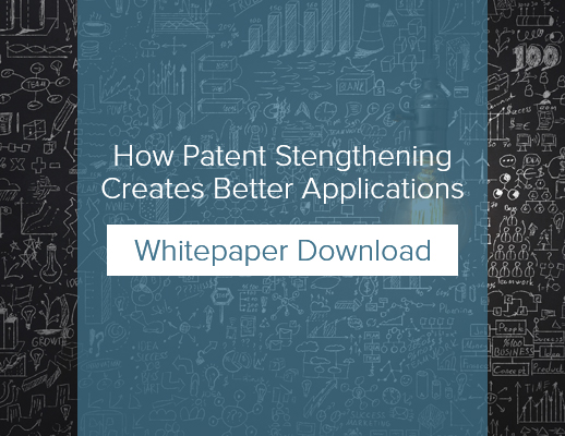How Patent Strengthening Creates Better Applications