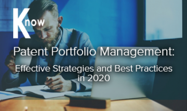 Patent Portfolio Management: Effective Strategies and Best Practices in 2020